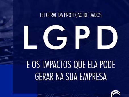 A LGPD e os impactos que ela pode causar na sua empresa