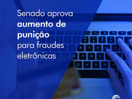 Senado aprova aumento de punição para fraudes eletrônicas
