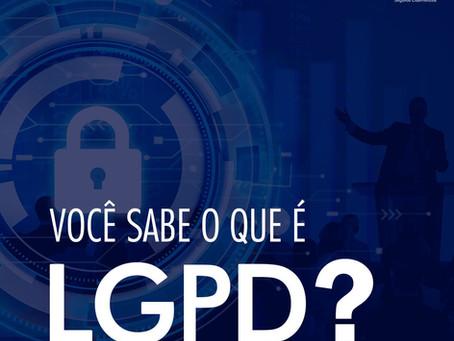 Você sabe o que é a LGPD?