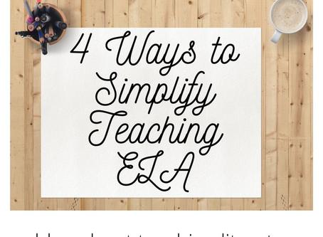 4 Ways to Simplify Teaching English Language Arts