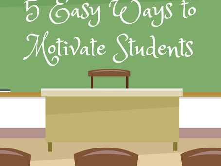 5 Easy Ways to Motivate Students
