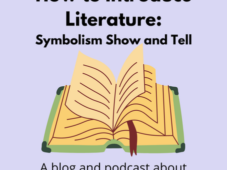 How to Introduce the Value of Literature: Symbolism Show and Tell