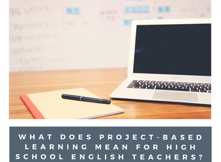 What Does Project-Based Learning Mean for High School English?
