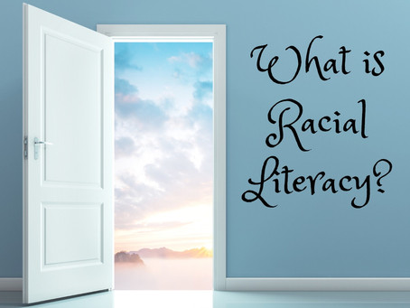 What is Racial Literacy?