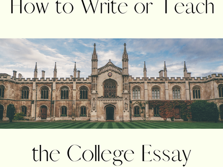 How to Write or Teach the College Application Essay or Personal Narrative