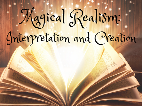Magical Realism: Interpretation and Creation