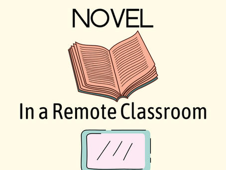 Teaching the Novel in a Remote or Hybrid Classroom