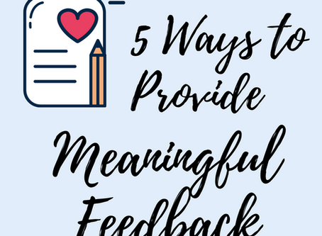 5 Ways to Provide Meaningful Feedback