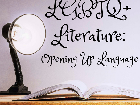 LGBTQ+ Literature: Opening Up Language