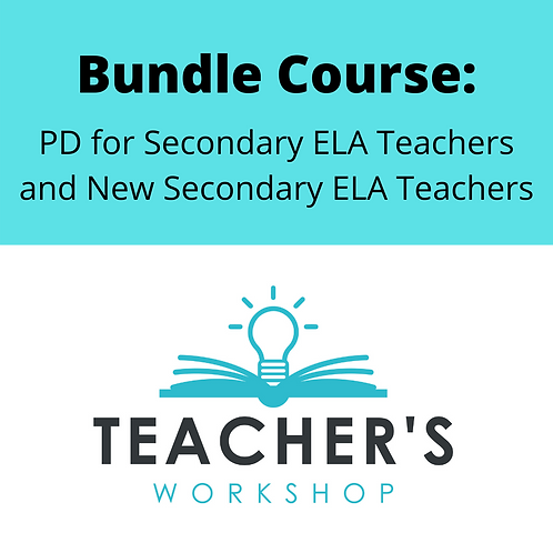 Bundle Course: PD for ELA Teachers and New ELA Teachers