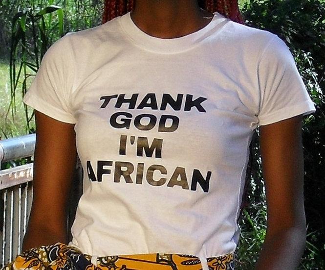 Thank God I'm African T-Shirt