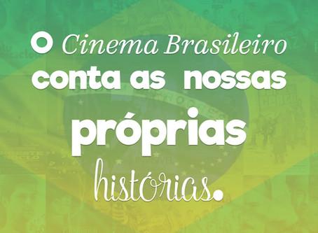 O Cinema Brasileiro conta as nossas próprias histórias