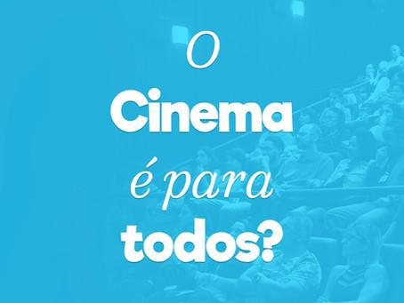 Democratizando o Acesso - O Cinema é Para Todos