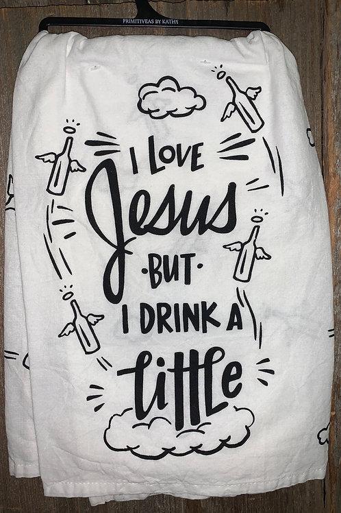 """Love Jesus...Drink"" Dish Towel"