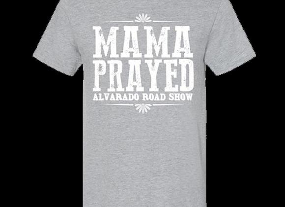"""Mama Prayed"" Gray Tee"