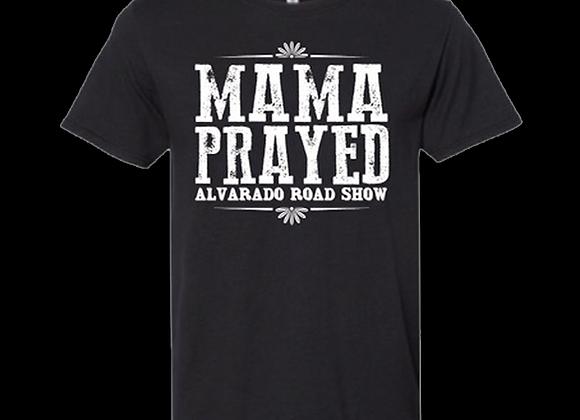 """""""Mama Prayed"""" Black Tee"""