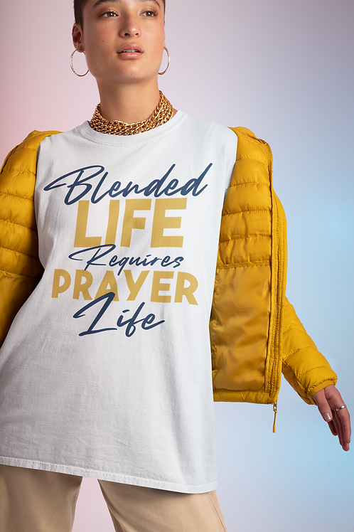Women's - Blended Life Requires Prayer Life