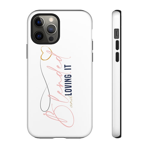 Blended and Loving It Phone Case