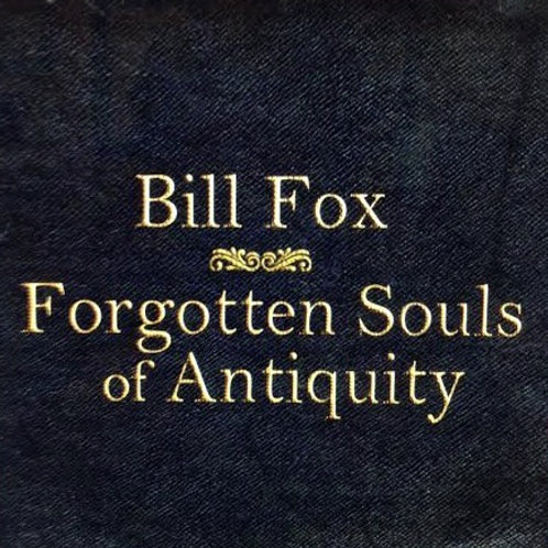 "BILL FOX / FORGOTTEN SOULS OF ANTIQUITY (Split 7"") SOLD OUT"