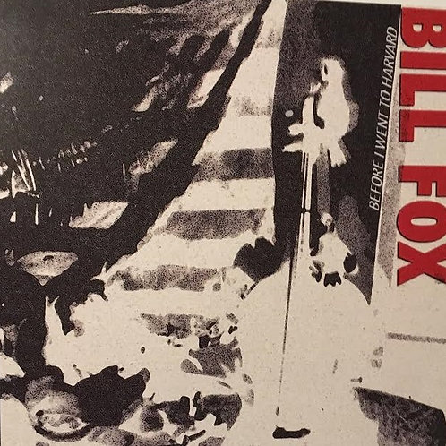 BILL FOX -'BEFORE I WENT TO HARVARD' LP (SOLD OUT)