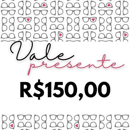 Vale Presente - R$150,00