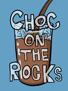 """Choc on the Rocks"""