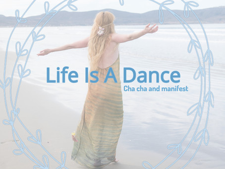 Life is a dance! Manifest