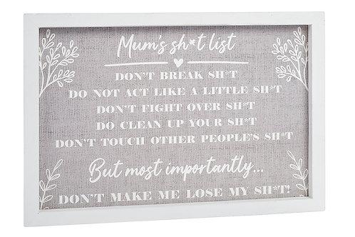 Mum's Sh*t List Framed Sign