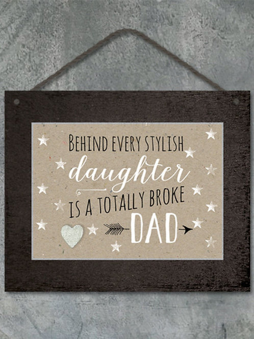 East Of India - Totally Broke Dad Plaque