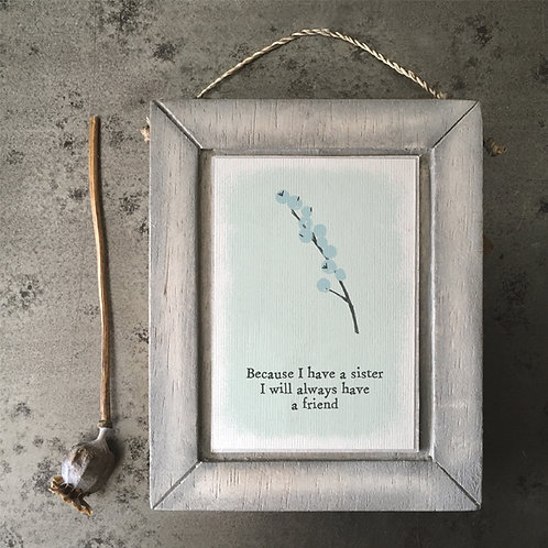 East Of India - Because I Have a Sister Plaque
