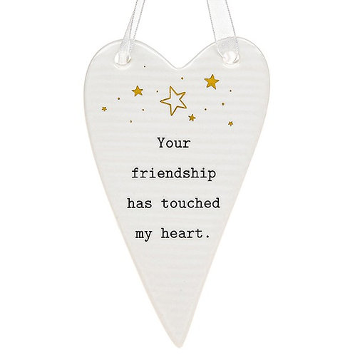Your Friendship Has Touched My Heart -Hanging Heart