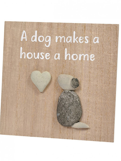 'A Dog Makes A House A Home' - Pebble Plaque