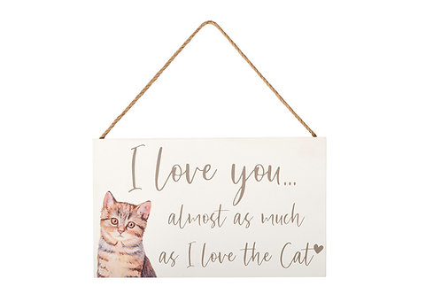 I Love You Almost As Much As The Cat - Plaque