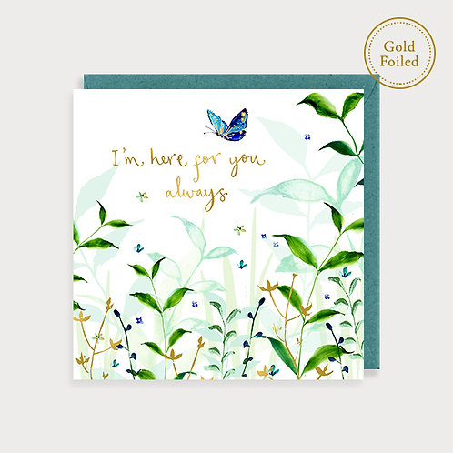 I'm Here For You Always - Blank Card