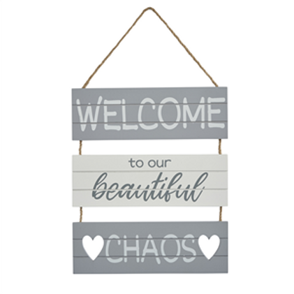 Welcome To Our Beautiful Chaos - Slatted Sign