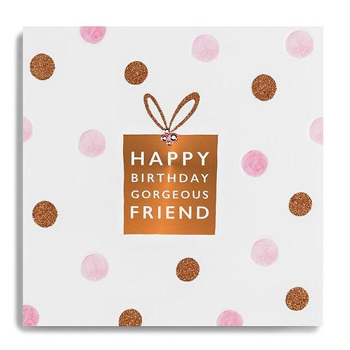 Gorgeous Friend Birthday Card