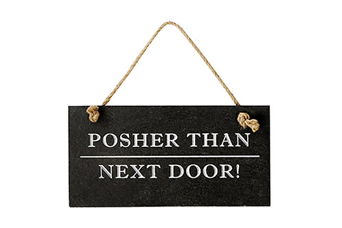 Posher Than Next Door Slate Sign