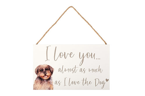 I Love You Almost As Much As The Dog - Plaque