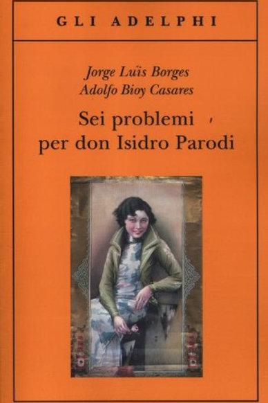 Sei problemi per Don Isidro Parodi di Jorge L. Borges