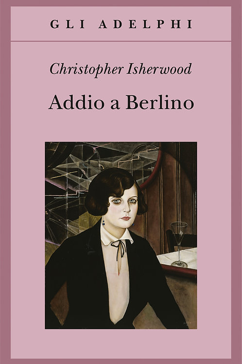 Addio a Berlino di Christopher Isherwood