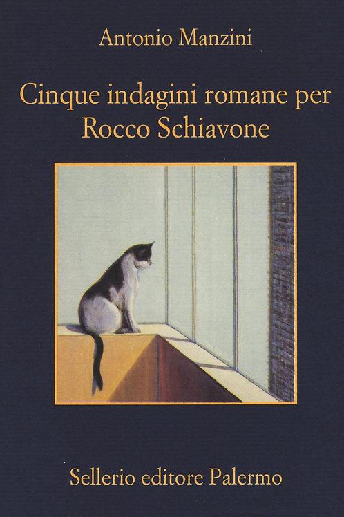 Cinque indagini romane per Rocco Schiavone di Antonio Manzini - Sellerio