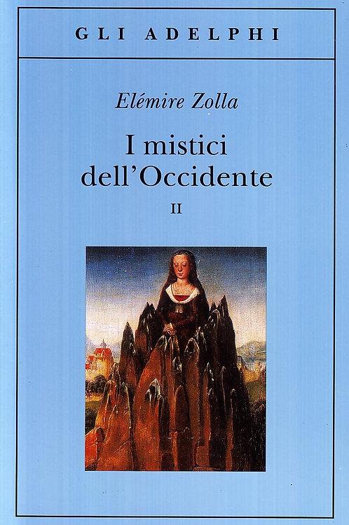 I mistici dell'occidente. Vol. 2 di Elemire Zolla