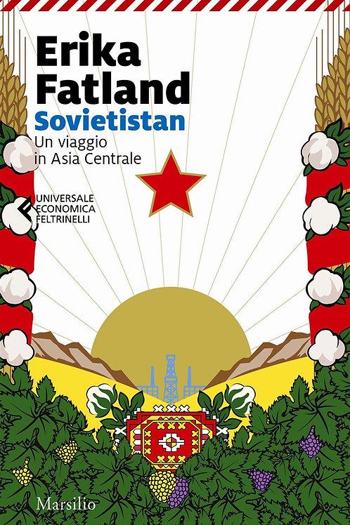 Sovietistan. Un viaggio in Asia centrale di Erika Fatland
