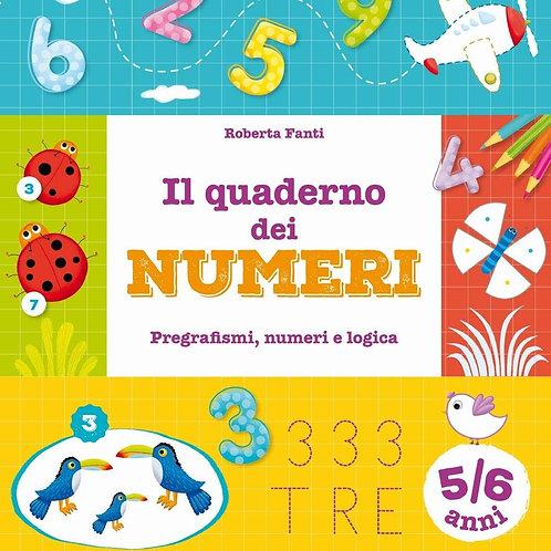 Il quaderno dei numeri. Pregrafismi, numeri e logica. 5-6 anni
