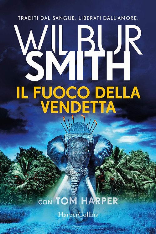 Il fuoco della vendetta di Wilbur Smith