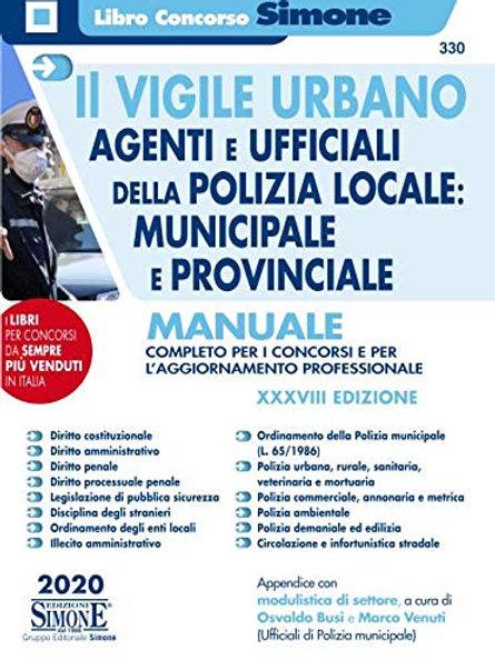 Il vigile urbano. Agenti e ufficiali della polizia locale: municipale e pro...