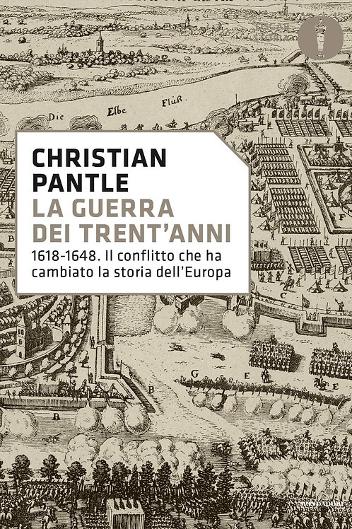 Guerra dei trent'anni. 1618-1648 di Pantle Christian