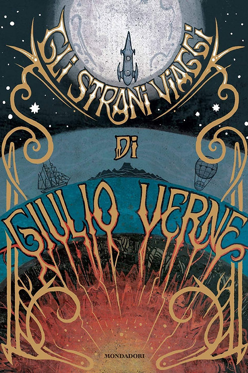 Gli strani viaggi di Giulio Verne - Jules Verne