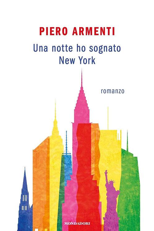 Una notte ho sognato New York di Piero Armenti