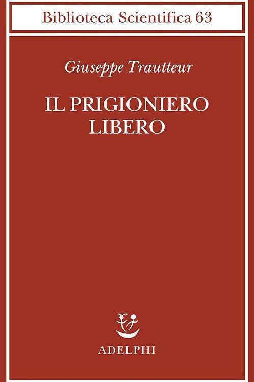 Il prigioniero libero di Giuseppe Trautteur